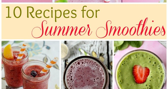 10 Recipes for Summer Smoothies