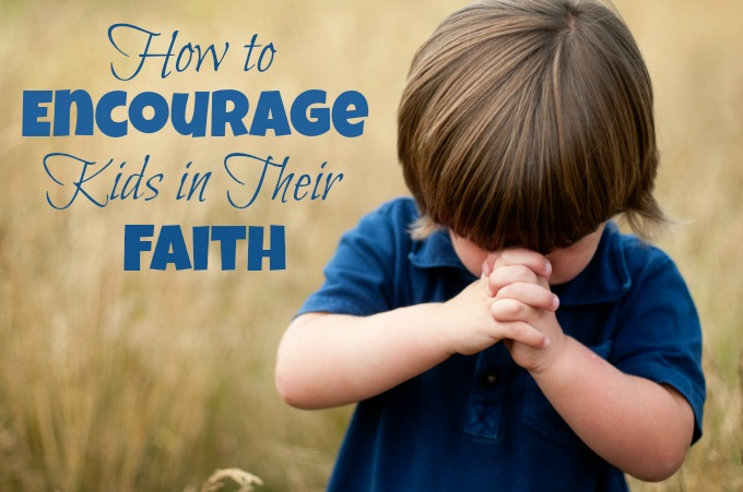 Encourage Kids in Their Faith