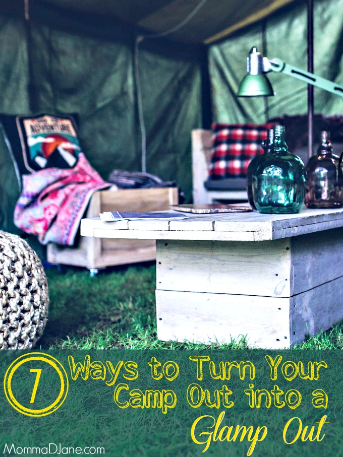 7 Ways to Turn Your Camp Out into a Glamp Out