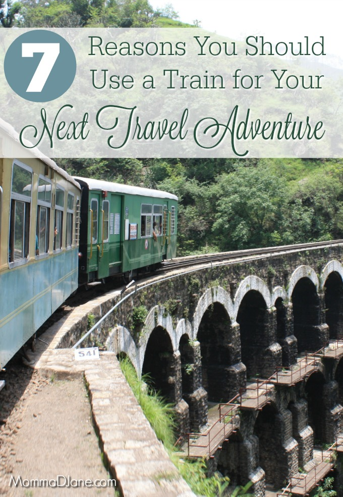 7 Reasons to Travel by Train on Your Next Vacation