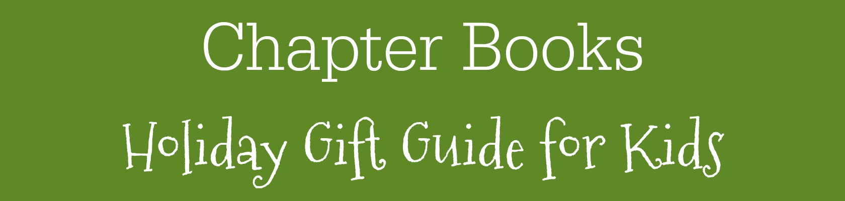 Chapter Books gift guide