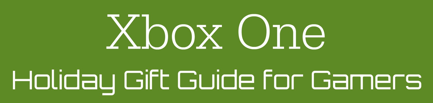Xbox One gift guide