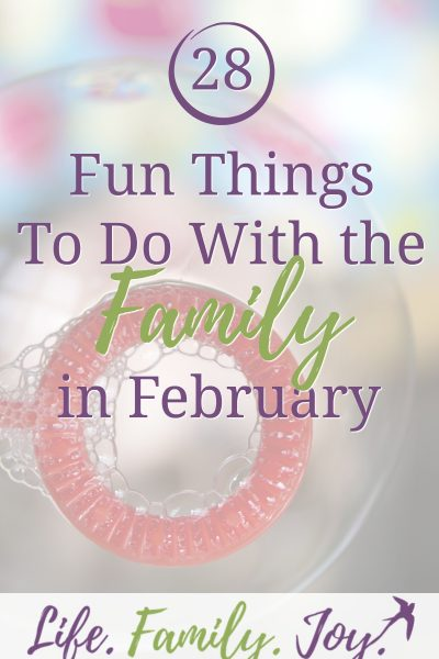 28 Fun Things to Do in February with the Family