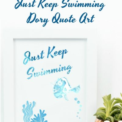 Finding Nemo Printable Dory Just Keep Swimming Quote Art – #PixarFest