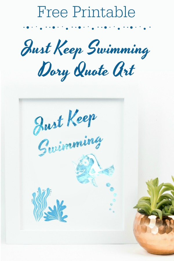 Free Printable Just Keep Swimming Dory Quote Art