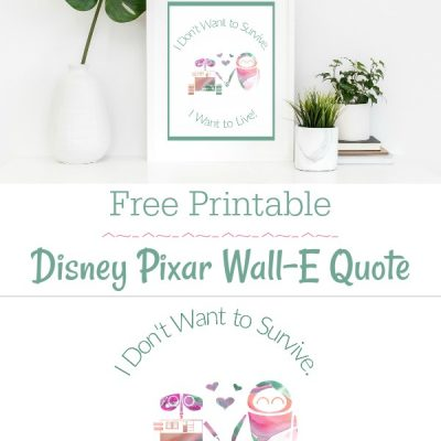 Disney Pixar Wall-E Printable Quote – #PixarFest