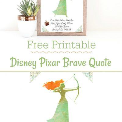 Disney Pixar Brave Quote Printable Art – #PixarFest
