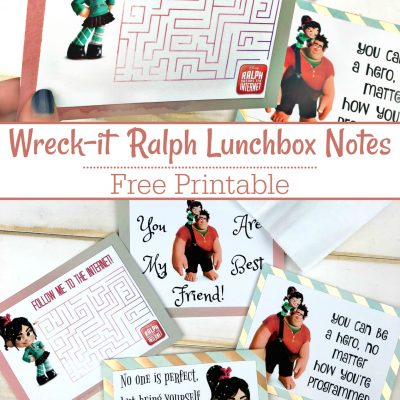 Free Printable Wreck-It Ralph Lunchbox Notes – Ralph Breaks the Internet