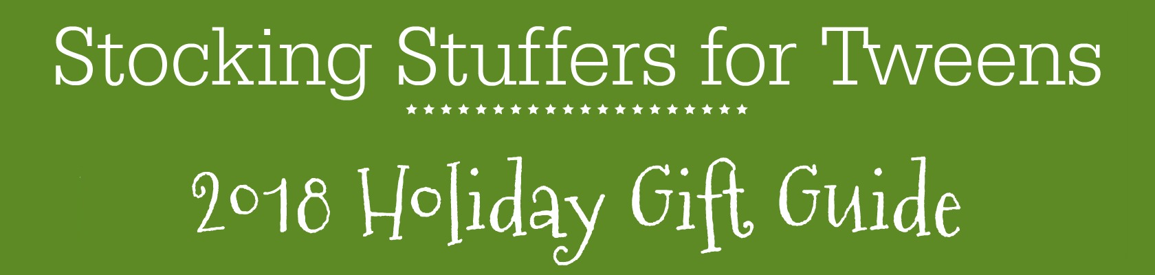 Holiday Gift Guide - Stocking Stuffers for Tweens