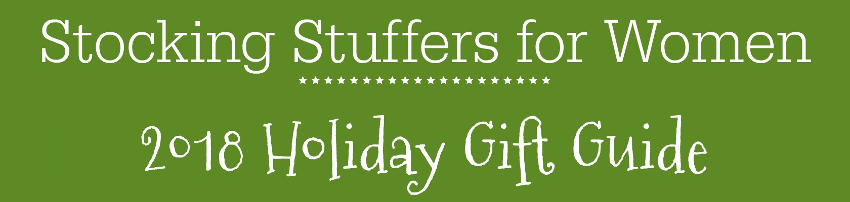 Holiday Gift Guide - Stocking Stuffers for Women