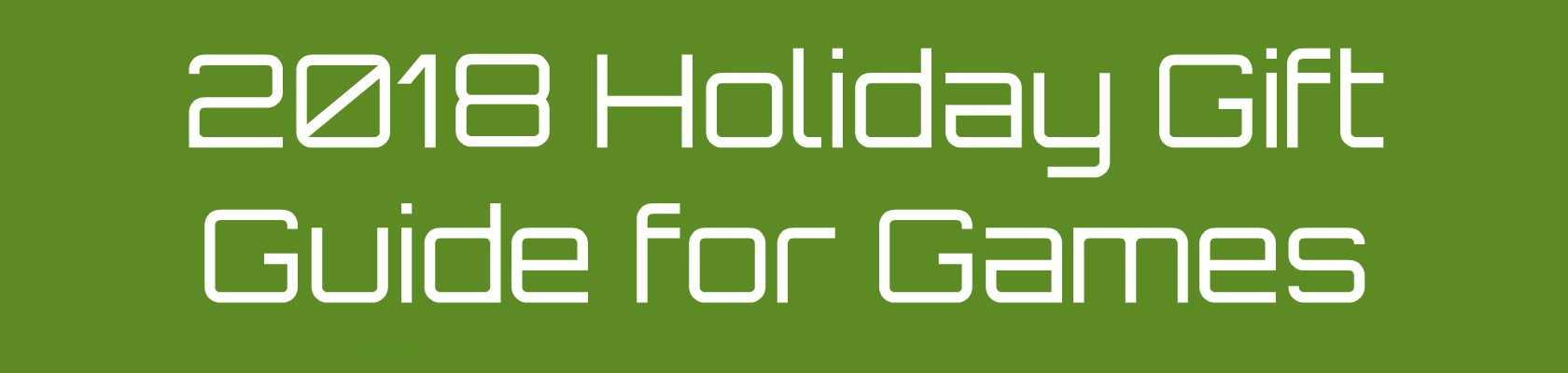 2018 Holiday Gift Guide for Gamers