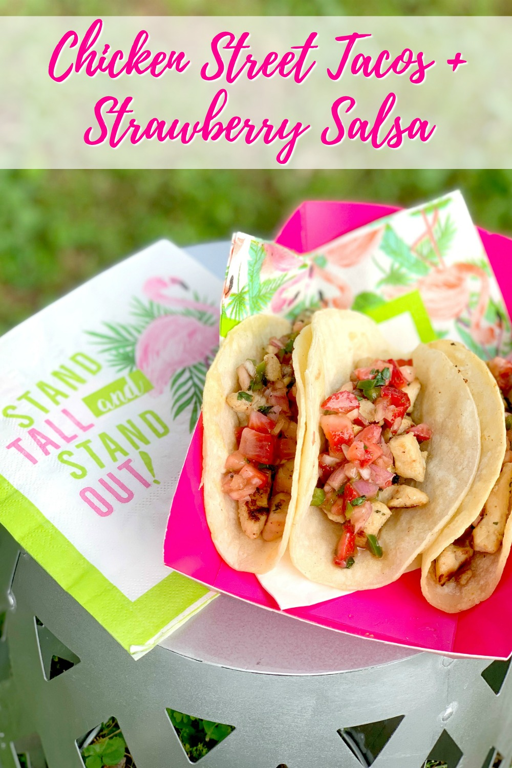 Chicken Street Tacos with Homemade Strawberry Salsa