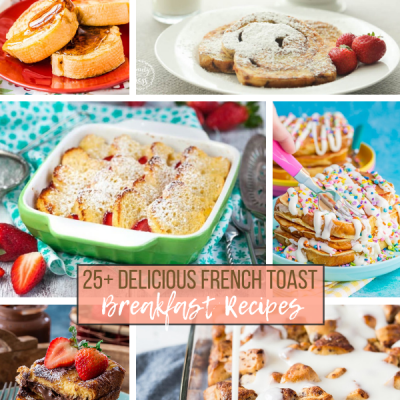 The Most Delicious French Toast Recipes For Brunch
